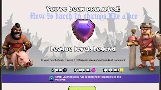 How to barch to legends league like a pro! In clash of clans