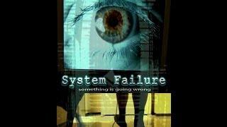 System Failure - Full Movie