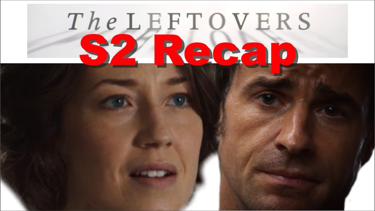 Download The Leftovers Season 2 Recap and Reaction (SPOILERS)