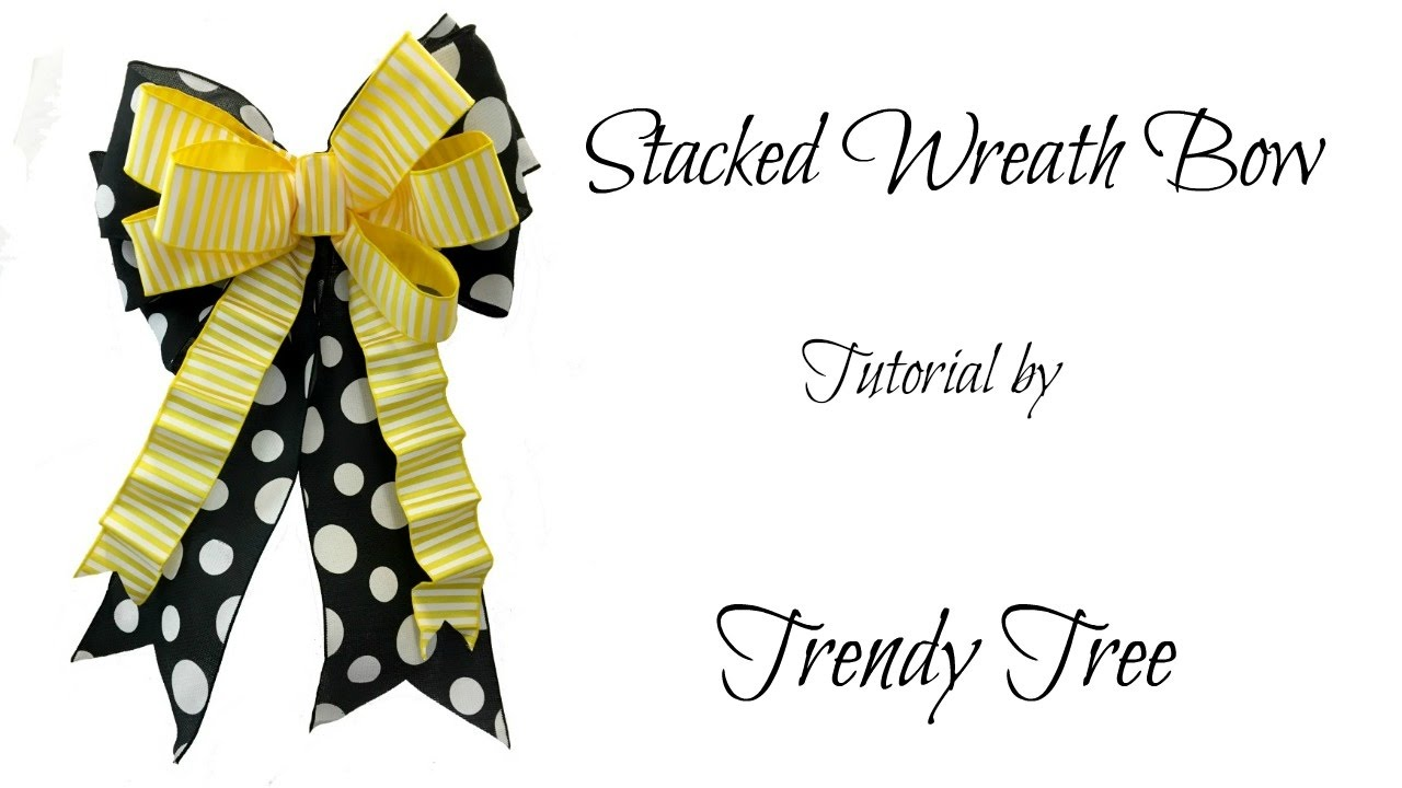 Stacked Wreath Bow Tutorial by Trendy Tree - YouTube