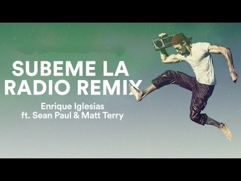 Enrique Iglesias & Sean Paul & Matt Terry   Subeme La Radio English Version