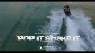 Yg - pop it, shake it ft. DJ Mustard (Official Music Video)