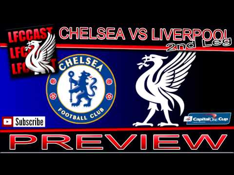 CHELSEA VS LIVERPOOL CAPITAL ONE CUP 2ND LEG PREVIEW PODCAST