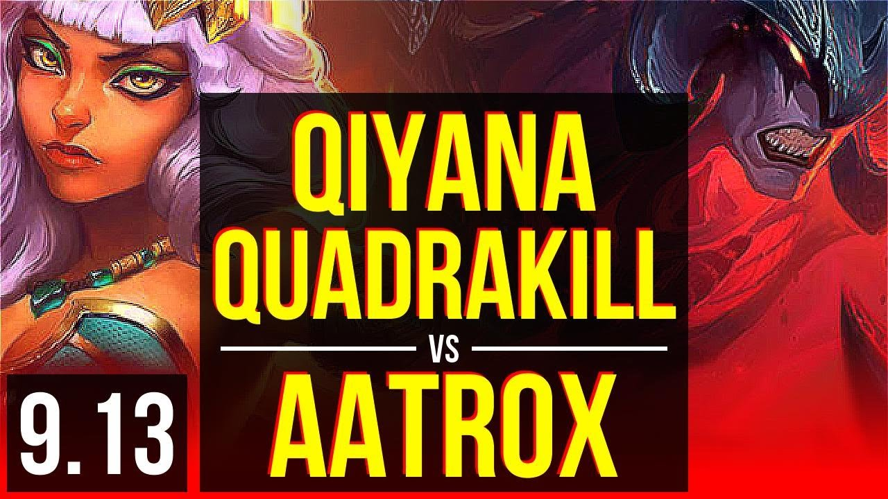 QIYANA vs AATROX (TOP) | Quadrakill, Legendary | NA