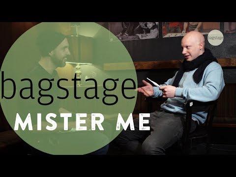 Bagstage - Mister Me