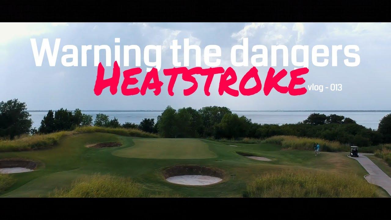 bf4aef690 Warning the dangers of Heatstroke - vlog 013. Chilcott Golf