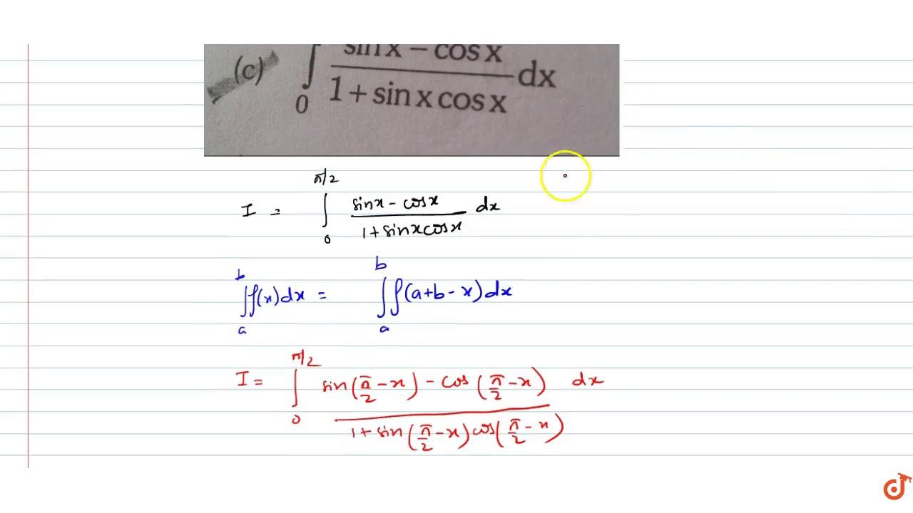 Int 0 Pi 2 Sinx Cosx 1 Sinxcosx Dx Youtube
