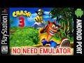 Crash Bandicoot 3 Android Game No Need Emulator mp3