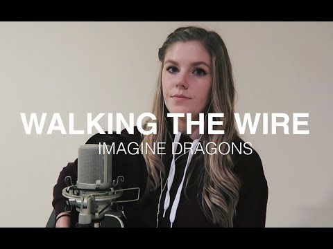 Walking The Wire x Imagine Dragons | cover