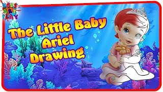 Baby Mermaid Ariel - Drawing AND Coloring Baby Ariel - Drawing For Kids