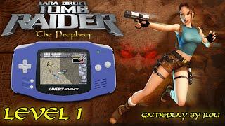 Tomb Raider: The Prophecy (GBA) - Level 1 [GAZE] Walkthrough