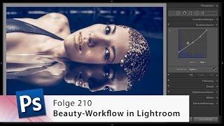 Beauty-Workflow in Lightroom – Die Photoshop-Profis – Folge 210