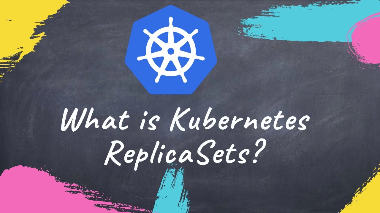 Kubernetes ReplicaSets explained in 7 min