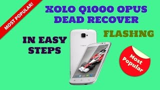 XOLO Q1000 OPUS FLASH|DEAD RECOVER|VIA DFU TOOL|EASY AND SAFE| BY TEAM SMS