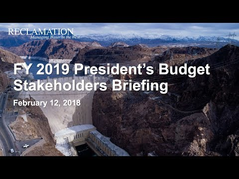Overview of FY 2019 Budget Request for the Bureau of Reclamation