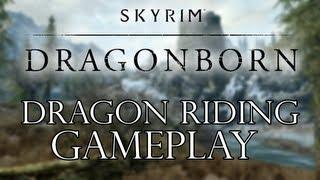 Skyrim Dragonborn DLC - Dragon Riding Gameplay