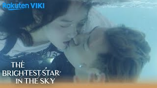 The Brightest Star in the Sky - EP16 | Underwater Kiss
