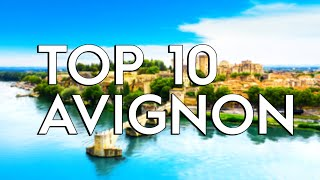 -top-10-things-to-do-in-avignon
