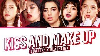 DUA LIPA & BLACKPINK - KISS AND MAKE UP Lyrics (Color Coded Eng/Rom/Han)