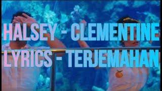 Halsey - Clementine (Lyrics - Indo Subtitle)