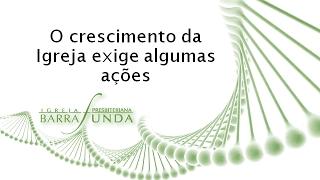 O crescimento da Igreja exige algumas ações -  Pr. Jonatas Miranda