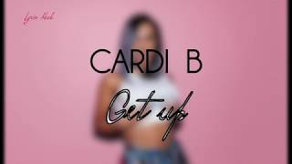 Download Cardi B - Get Up 10 (Offiial Lyric Video) Mp3 and Videos