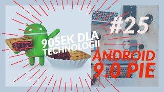 90sek dla systemu Android 9.0 Pie - nowości, funkcje, przykłady