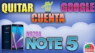 QUITAR CUENTA DE GOOGLE NOTE 5 N920A - FRP - BYPASS