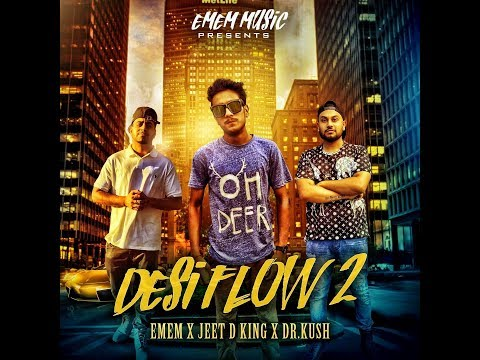 DESI FLOW 2 - Emem | Jeet D King | Dr.Kush - Official Music Video [Full HD] 2017