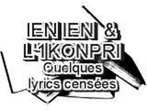 ien ien & l'1konpri - quelques lyrics censées
