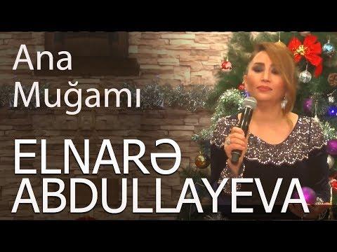 Elnarə  Abdullayeva Pünhan İsmayıllı Ana 2018 yeni (Super İfa)