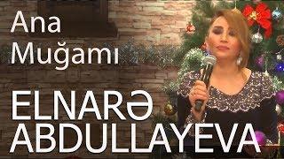 Скачать Elnarə Abdullayeva Pünhan İsmayıllı Ana 2018 Yeni Super İfa