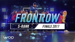 S-RANK | FrontRow | World of Dance Finals 2017 | #WODFINALS17