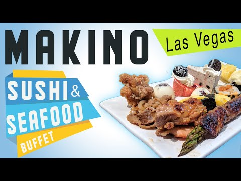 Makino Las Vegas - Japanese Sushi & Seafood Buffet -  The Best Kept Secret Of The Seas?