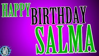Happy Birthday SALMA! 10 Hours Non Stop Music & Animation For Party Time #Birthday #Salma