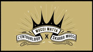 L'ENTOURLOOP & SKARRA MUCCI - Mucci Mata (Official Audio)