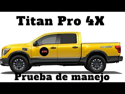 Nissan Titan Pro 4X. Prueba de manejo 2017.