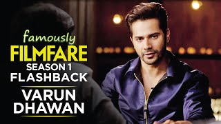 Up Close and Personal with Varun Dhawan | Varun Dhawan Interview | Famously Filmfare | Throwback