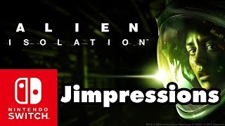 Alien: Isolation - The Best Switch Port? (Jimpressions) (Video Game Video Review)