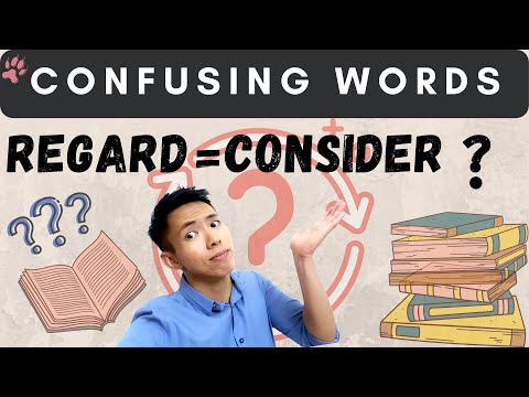 'Regard' vs. 'Consider'. 'Regard' in Formal Language. 正确使用 Regard与 Consider | WOLVIE Confusing Words