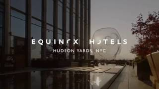 Equinox Hotels: Stay Exceptional in NYC | Now Open in Hudson Yards
