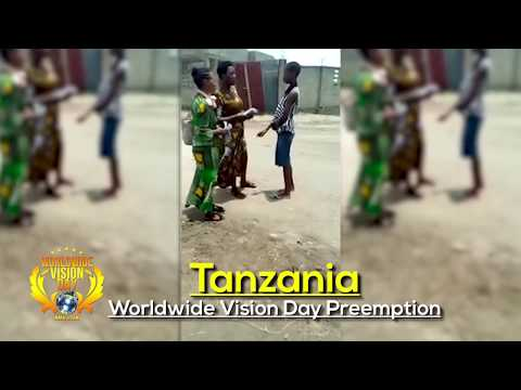 TANZANIA already Exploding for next WORLDWIDE VISION DAY for *APRIL 7, 2018*