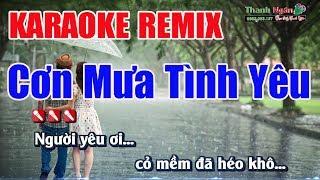 Cơn Mưa Tình Yêu Karaoke ( Tone Nữ ) Remix - Nhạc Sống Thanh Ngân