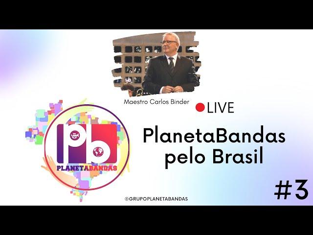 Live PlanetaBandas # 3 - EQUIPE PB E MAESTRO CARLOS BINDER
