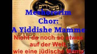 Meshorerim Chor: A Yiddishe Mamme - Acappella mit jiddischnaher Übersetzung ins Deutsche