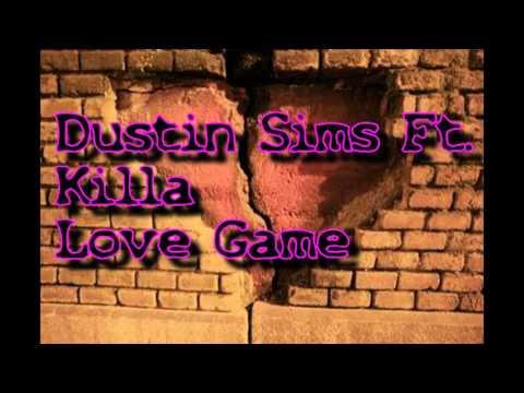 Dustin Sims Ft  Killa  - Love Game