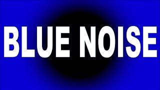 【精神統一するノイズ】BLUE NOISE ブルーノイズ