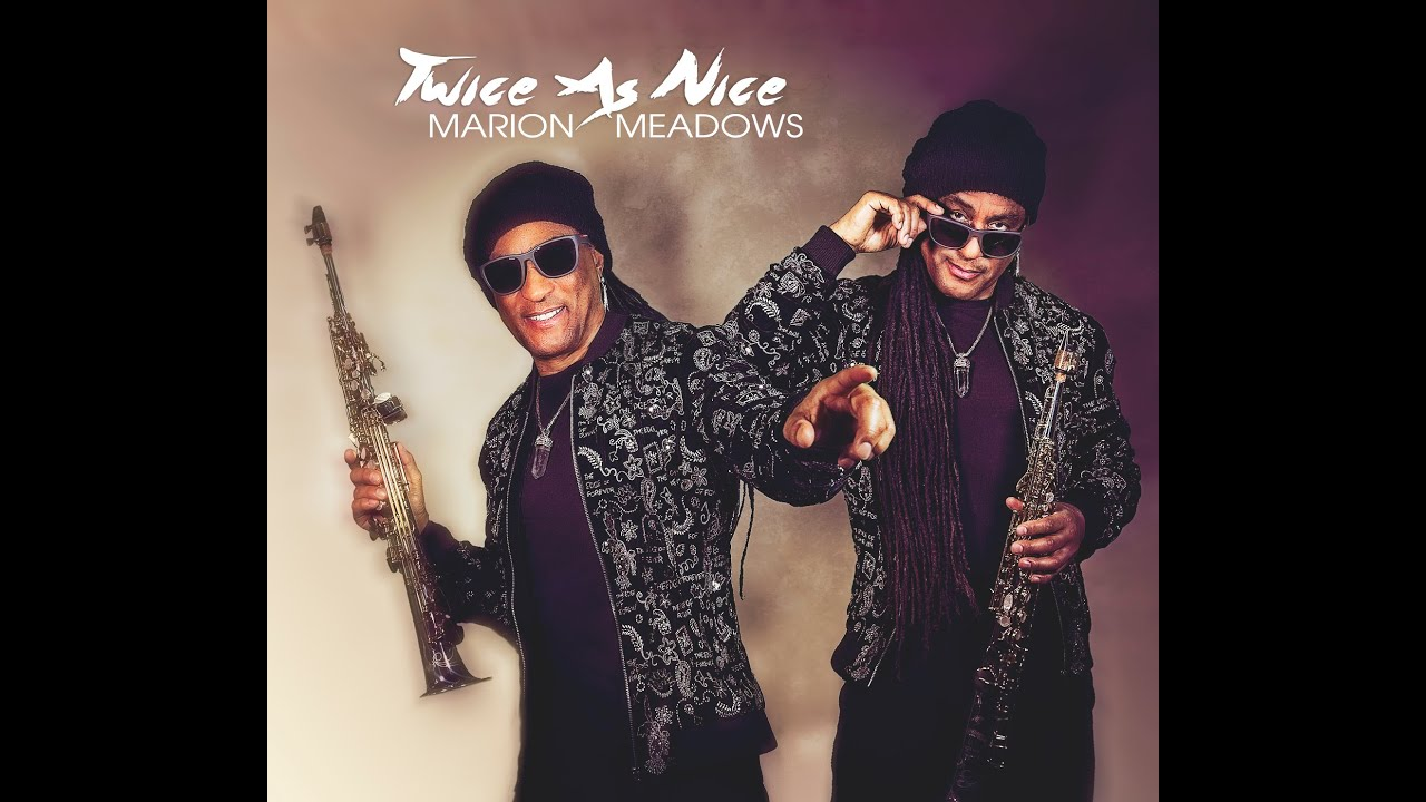 Download Marion Meadows - Twice As Nice (Official Audio)