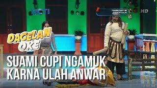 Gambar cover Dagelan OK - Suami Cupi Jadi Ngamuk Gara gara Anwar [28 Januari 2019]