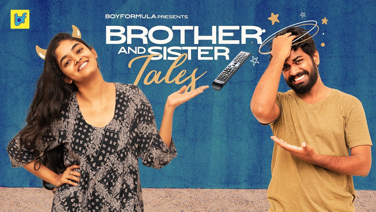 BROTHER AND SISTER TALES | Boy Formula | Chai Bisket